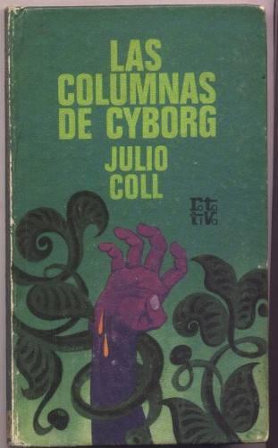 las-columnas-de-cyborg-julio-coll_mla-o-2594096924_042012
